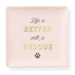 Tricket Tray - Life Is Better With A Rescue