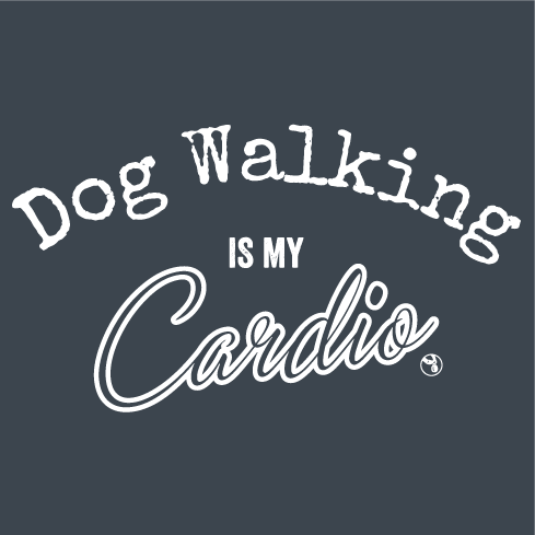 Dog Walking Is My Cardio Tank - Variety of Colors & Sizes Available