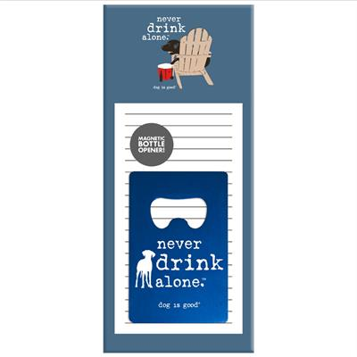 Magnetic Notepad with Bottle Opener - Never Drink Alone Adirondack