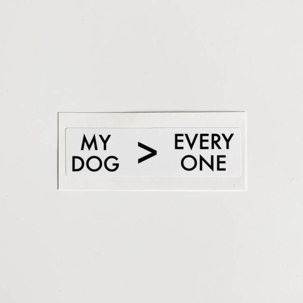 Sticker - My Dog _ Everyone