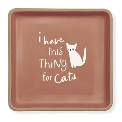 Trinket Tray - I Have This Thing For Cats