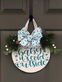 12 inch door sign: Baby It's Cold Outside