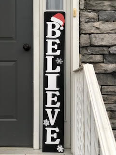 4 ft. Porch Sign: Believe